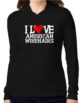 I Love American Wirehairs - Scratched Heart Hooded Long Sleeve T-Shirt Women