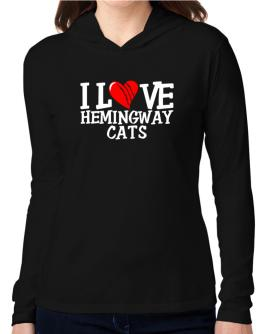 I Love Hemingway Cats - Scratched Heart Hooded Long Sleeve T-Shirt Women