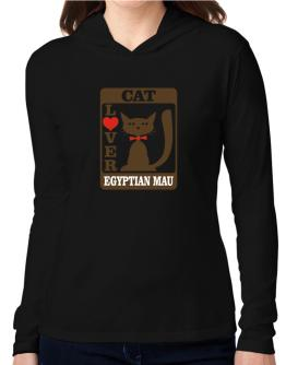 Cat Lover - Egyptian Mau Hooded Long Sleeve T-Shirt Women