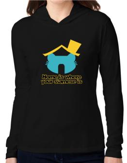 Home Is Where Siamese Is Hooded Long Sleeve T-Shirt Women
