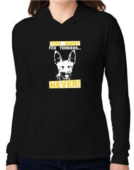 """ TOO MANY Fox Terriers ... NEVER "" Hooded Long Sleeve T-Shirt Women"