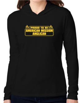 Proud To Be American Mission Anglican Hooded Long Sleeve T-Shirt Women
