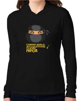 Carrer Goals: Accounting Clerk - Ninja Hooded Long Sleeve T-Shirt Women