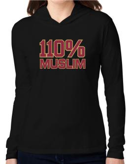 110% Muslim Hooded Long Sleeve T-Shirt Women