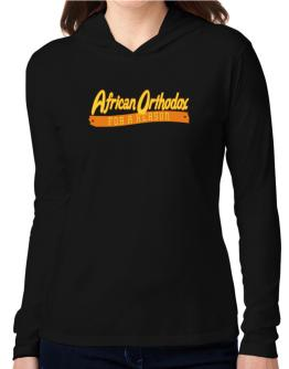 African Orthodox For A Reason Hooded Long Sleeve T-Shirt Women