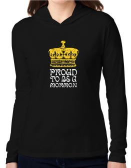 Proud To Be A Mormon Hooded Long Sleeve T-Shirt Women