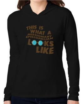 This Is What A Missionary Episcopalian Looks Like Hooded Long Sleeve T-Shirt Women