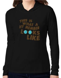 This Is What A Hy Member Looks Like Hooded Long Sleeve T-Shirt Women