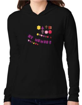 Have You Hugged A Hy Member Today? Hooded Long Sleeve T-Shirt Women