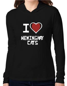 I Love Hemingway Cats Hooded Long Sleeve T-Shirt Women