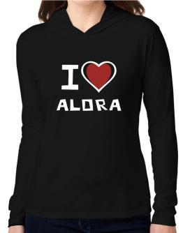 I Love Alora Hooded Long Sleeve T-Shirt Women