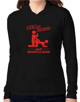 Sex & Drugs And Freestyle Music Hooded Long Sleeve T-Shirt Women