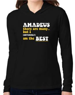 Amadeus There Are Many... But I (obviously) Am The Best Hooded Long Sleeve T-Shirt Women