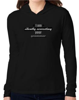 I am silently correcting your grammar Hooded Long Sleeve T-Shirt Women