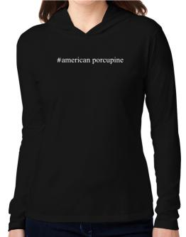 #American Porcupine - Hashtag Hooded Long Sleeve T-Shirt Women