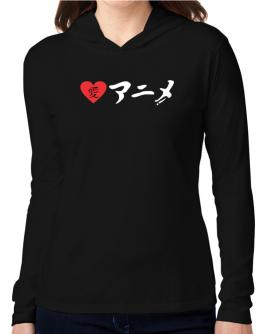 I Love Anime in Japanese Ladies Hooded Long Sleeve T-Shirt Women