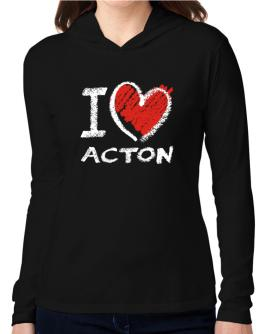 I love Acton chalk style Hooded Long Sleeve T-Shirt Women