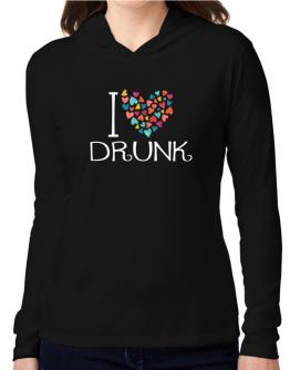 I love Drunk colorful hearts Hooded Long Sleeve T-Shirt Women