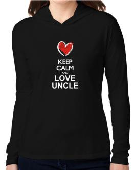Keep calm and love Uncle chalk style Hooded Long Sleeve T-Shirt Women