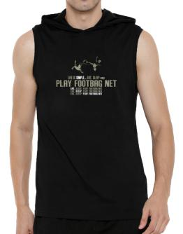 """ Life is simple... eat, sleep and play Footbag Net "" Hooded Sleeveless T-Shirt - Mens"