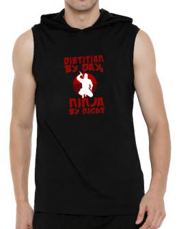 Dietitian By Day, Ninja By Night Hooded Sleeveless T-Shirt - Mens