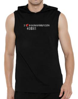 I Love Accommodating Girls Hooded Sleeveless T-Shirt - Mens