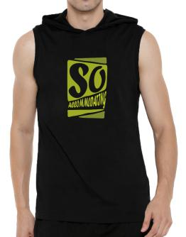 So Accommodating Hooded Sleeveless T-Shirt - Mens