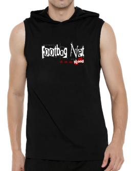 Footbag Net Is In My Blood Hooded Sleeveless T-Shirt - Mens