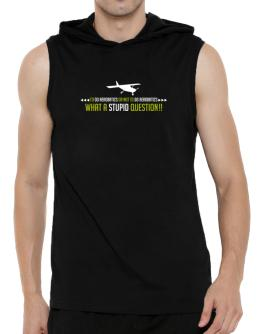 To do Aerobatics or not to do Aerobatics, what a stupid question!! Hooded Sleeveless T-Shirt - Mens