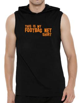 This Is My Footbag Net Shirt Hooded Sleeveless T-Shirt - Mens