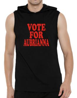 Vote For Aubrianna Hooded Sleeveless T-Shirt - Mens