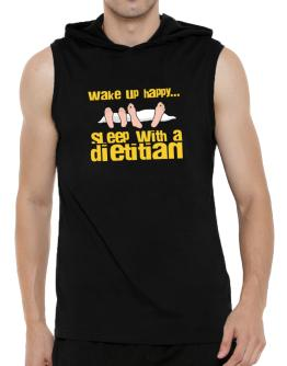 wake up happy .. sleep with a Dietitian Hooded Sleeveless T-Shirt - Mens