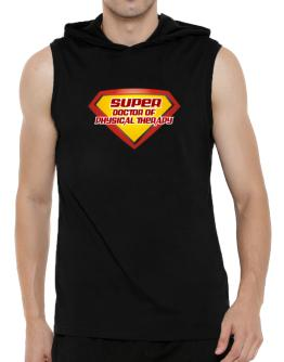 Super Doctor Of Physical Therapy Hooded Sleeveless T-Shirt - Mens