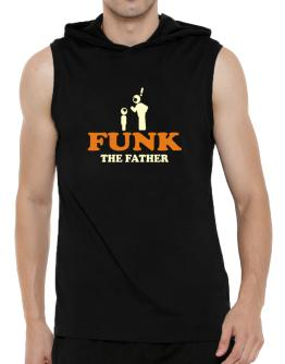 Funk The Father Hooded Sleeveless T-Shirt - Mens