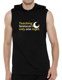 Teaching Saramaccan For Only One Night Hooded Sleeveless T-Shirt - Mens