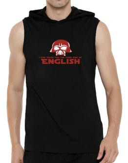 I Can Teach You The Dark Side Of English Hooded Sleeveless T-Shirt - Mens