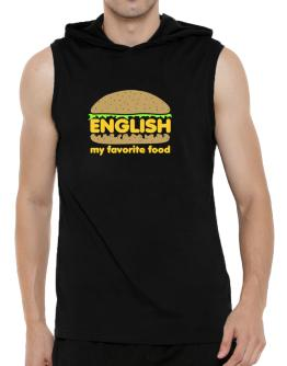 English My Favorite Food Hooded Sleeveless T-Shirt - Mens