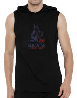 I Want You To Speak Albanian Or Get Out! Hooded Sleeveless T-Shirt - Mens