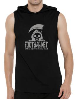 Footbag Net Until Death Separate Us Hooded Sleeveless T-Shirt - Mens