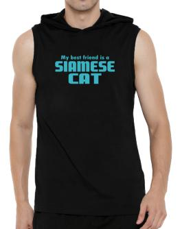 My Best Friend Is A Siamese Hooded Sleeveless T-Shirt - Mens