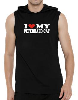 I Love My Peterbald Hooded Sleeveless T-Shirt - Mens