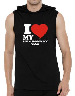I Love My Hemingway Cat Hooded Sleeveless T-Shirt - Mens