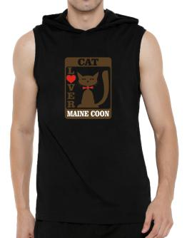 Cat Lover - Maine Coon Hooded Sleeveless T-Shirt - Mens