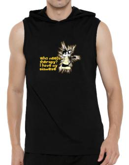 Who Needs Therapy? I Have My Siamese Hooded Sleeveless T-Shirt - Mens