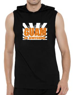 Guam Is Awesome Hooded Sleeveless T-Shirt - Mens