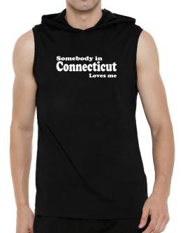 somebody In Connecticut Loves Me Hooded Sleeveless T-Shirt - Mens