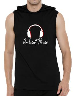 Ambient House - Headphones Hooded Sleeveless T-Shirt - Mens