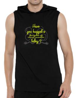 Have You Hugged A Disciples Of Chirst Member Today? Hooded Sleeveless T-Shirt - Mens