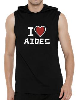 I Love Aides Hooded Sleeveless T-Shirt - Mens