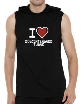 I Love Subcontrabass Tubas Hooded Sleeveless T-Shirt - Mens